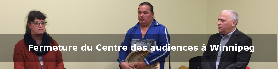 Fermeture du Centre des audiences à Winnipeg